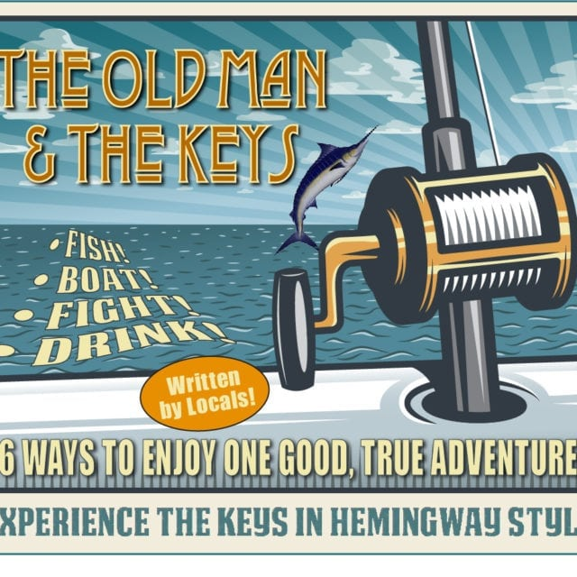 The Old Man and the Keys –  6 Ways to Experience Key West Hemingway Style